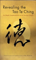 Hu Xuezhi - Revealing the Tao Te King. In-depth Commentaries on an Ancient Classic