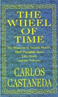 "Carlos Castaneda, "" The Wheel of Time (VI.21) """